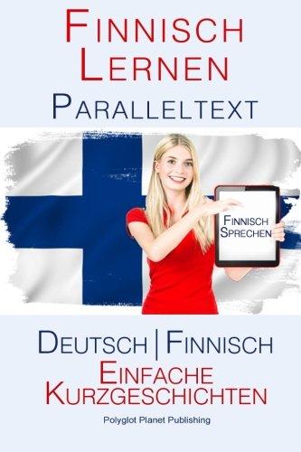 Finnish Lernen - Paralleltext - Einfache Kurzgeschichten (Deutsch - Finnisch)