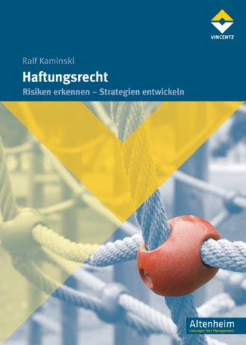 Haftungsrecht: Risiken erkennen - Strategie entwickeln (Altenheim)