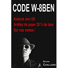 Code W-8BEN: Auteurs non US, Arrêtez de payer 30 % de taxe Sur vos ventes !