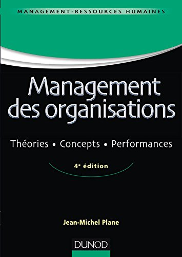Management des organisations - 4e éd. - Théories, concepts, performances