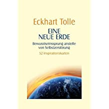 Eine neue Erde -: Bewusstseinssprung anstelle von Selbstzerstörung - 52 Inspirationskarten