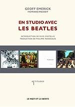 En studio avec les Beatles - Les mémoires de leur ingénieur du son de Geoff Emerick