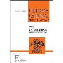Lingua Latina per se Illustrata: Latine Disco, Student's Manual by ?rberg, Hans H. (1999) Paperback