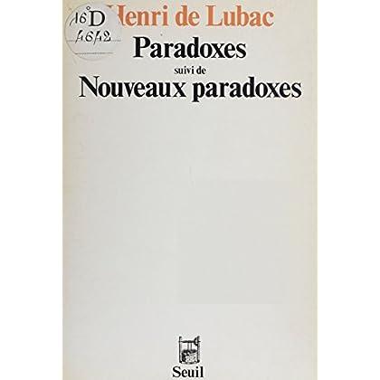 Paradoxes: suivi de Nouveaux paradoxes (Le puits de l'ermite)