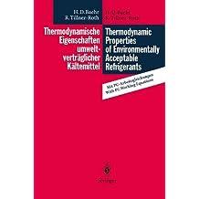 Thermodynamische Eigenschaften umweltverträglicher Kältemittel / Thermodynamic Properties of Environmentally Acceptable Refrigerants: ... for Ammonia, R 22, R 134a, R 152a and R 123