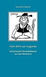 Vom Stift zur Legende: 22 historische Persönlichkeiten aus dem Handwerk (Geschenkbuchreihe)
