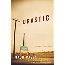 Drastic: Stories by Maud Casey (2003-07-06)