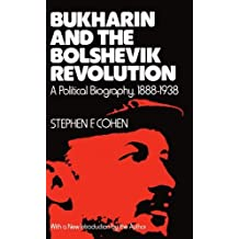 Bukharin and the Bolshevik Revolution: A Political Biography, 1888-1938 by Stephen F. Cohen (1980-02-07)