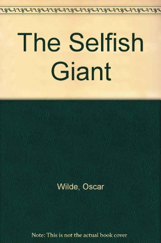 The selfish giant : from a story by Oscar Wilde