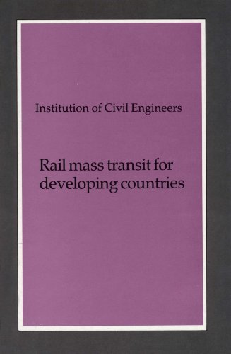 Rail Mass Transit for Developing Countries: Proceedings of the Conference Organized by the Institution of Civil Engineers, and Held in London on 9-1 par Not Available