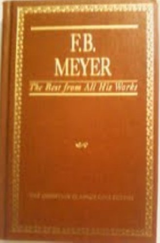 F.B. Meyer: The Best from All His Works (The Christian Classics Collection, Vol. 3) by Frederick Brotherton Meyer (1988-09-02)