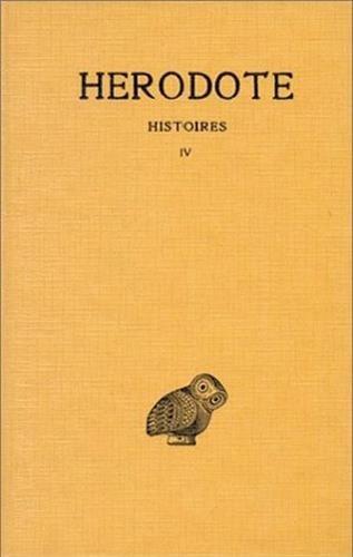 Herodote, Histoires: Tome IV: Livre IV: Melpomene: 4 (Collection Des Universites de France Serie Grecque)