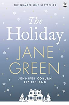 The Holiday by [Green, Jane, Coburn, Jennifer, Ireland, Liz]
