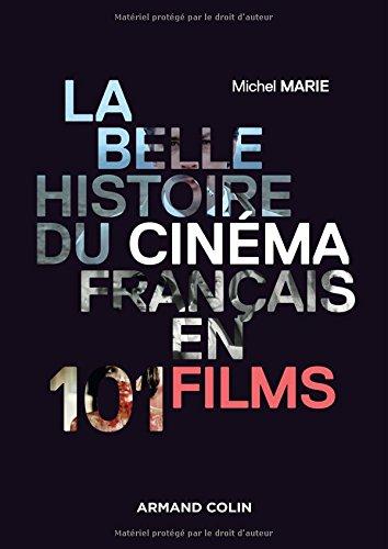 La belle histoire du cinéma français en 101 films par Michel Marie