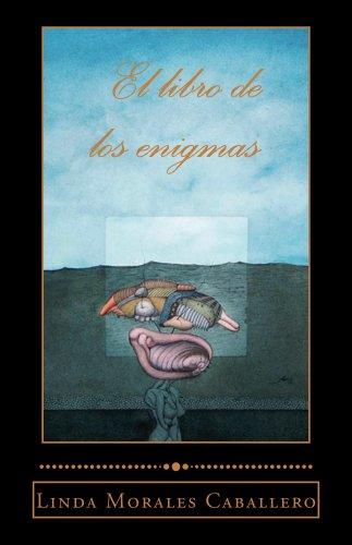 El libro de los enigmas por Linda Morales Caballero