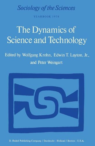The Dynamics of Science and Technology: Social Values, Technical Norms and Scientific Criteria in the Development of Knowledge (Sociology of the Sciences Yearbook)