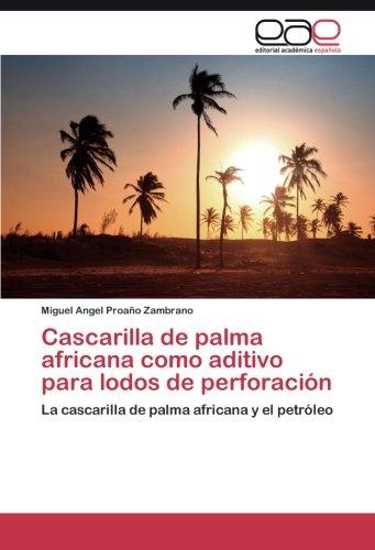 Cascarilla de palma africana como aditivo para lodos de perforación por Proaño Zambrano Miguel Angel