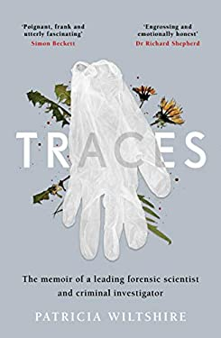 Traces: The memoir of a forensic scientist and criminal investigator (English Edition)