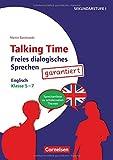 Talking Time: Klasse 5-7 - Freies dialogisches Sprechen garantiert! - Englisch: Sprechanlässe zu schülernahen Themen. Kopiervorlagen