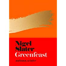 Greenfeast: Autumn, Winter (Cloth-covered, flexible binding): From the Bestselling Author of Eat: The Little Book of Fast Food