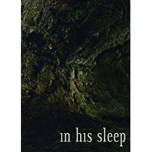 In His Sleep