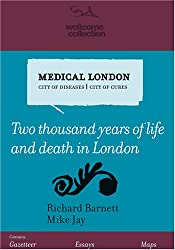 Medical London: Two Thousand Years of Life and Death in London
