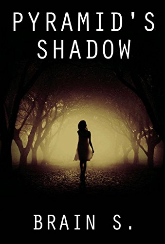 Pyramid's shadow: Thriller (Horror: The Door that Leads Nowhere (Horror, Thriller, Suspense, Mystery, Death, Murder, Suspicion, Horrible, Murderer, Psychopa Book 1)