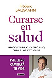 Curarse en salud: Aliméntate bien, cuida tu cuerpo, cuida tu mente y sé feliz (Spanish Edition)