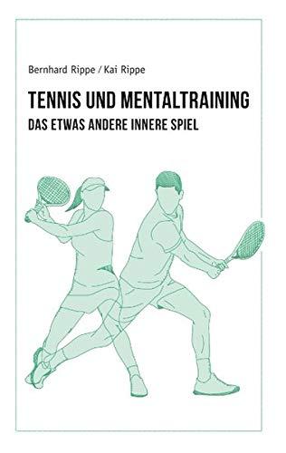 Tennis und Mentaltraining: Das etwas andere Innere Spiel