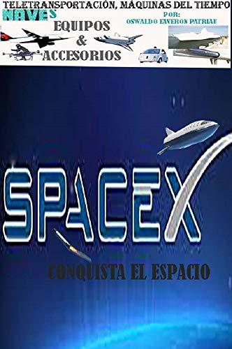 SpaceX Conquista el Espacio (Teletransportación Máquinas del ...