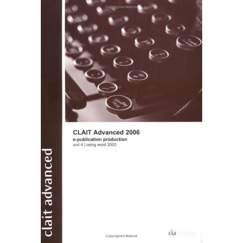 CLAiT Advanced 2006 Unit 4 E-Publication Production Using Word 2003 (New CLAIT 2006) by CiA Training Ltd. (2005-09-01)