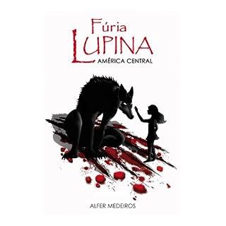 Fúria Lupina - América Central (Portuguese Edition)