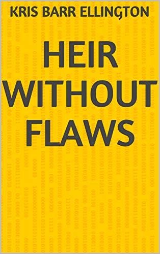 Heir Without Flaws (Finnish Edition) por Kris Barr Ellington