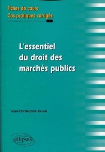 L'essentiel du droit des marchés publics. Fiches de cours et cas pratiques corrigés