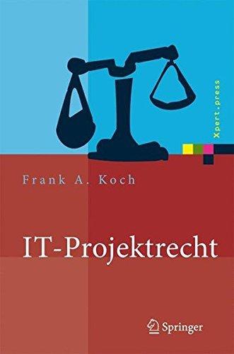 IT-Projektrecht: Vertragliche Gestaltung und Steuerung von IT-Projekten, Best Practices, Haftung der Geschäftsleitung (Xpert.press)
