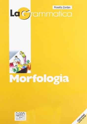 Grammatica. Morfologia. Per la Scuola media
