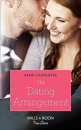 The Dating Arrangement (Mills & Boon True Love) (Something True