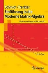 Einführung in die Moderne Matrix-Algebra: Mit Anwendungen in der Statistik (Springer-Lehrbuch) (German Edition)