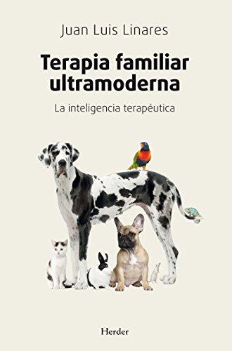 Terapia familiar ultramoderna: La inteligencia terapéutica por Juan Luis Linares