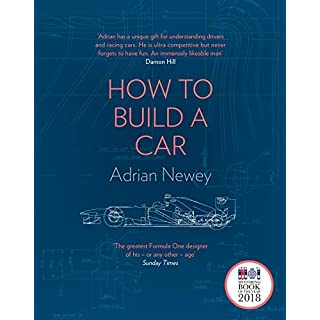 How to Build a Car: The Autobiography of the World's Greatest Formula 1 Designer (English Edition)