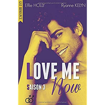 LOVE ME Now: SAISON 3 (GAY Romance)