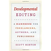 Developmental Editing: A Handbook for Freelancers, Authors, and Publishers (Chicago Guides to Writing, Editing & Publishing)