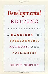 Developmental Editing - A Handbook for Freelancers, Authors, and Publishers (Chicago Guides to Writing, Editing and Publishing)