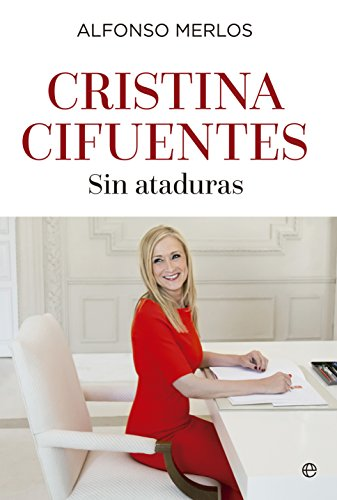 Cristina Cifuentes: Una política sin ataduras y el futuro del PP por Alfonso Merlos