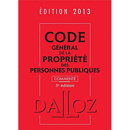 Code général de la propriété des personnes publiques 2013, commenté - 3e éd.