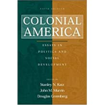 Colonial America: Essays in Politics and Social Development by Stanley Katz (2000-12-08)