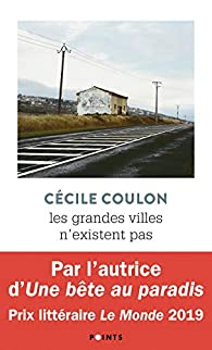 Les grandes villes n'existent pas par Cécile Coulon