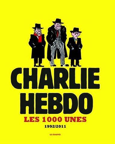 Les 1000 Unes de Charlie Hebdo.