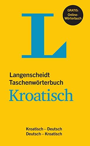 Langenscheidt Taschenwörterbuch Kroatisch - Buch mit online-Anbindung: Kroatisch-Deutsch/Deutsch-Kroatisch (Langenscheidt Taschenwörterbücher)