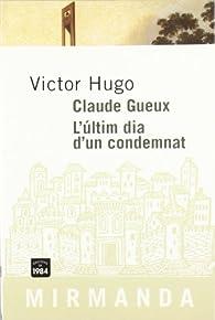 Claude Gueux. L'últim dia d'un condemnat par Victor Hugo